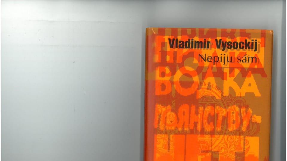 Cборник Высоцкого «Я не пью один»,  перевод Милана Дворжака,  издательство Dokořán в 2006 году